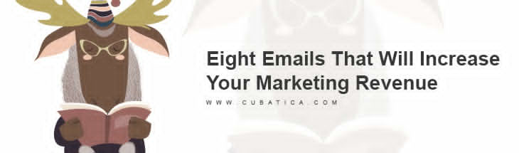 Eight Emails That Will Increase Your Email Marketing Revenue