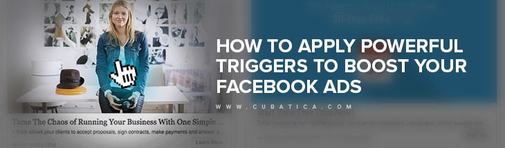 How to apply powerful triggers to boost your Facebook ads